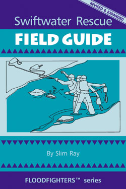 cfs press swiftwater resue books swiftwater rescue field guide rh cfspress com Basic Water Rescue Techniques Water Rescue Lesson Plan