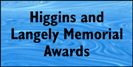 Higgins and Langley Memorial Awards